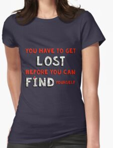 You Have to Get Lost Womens Fitted T-Shirt