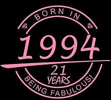 born in 1994... 21 years being fabulous! by birthdaytees