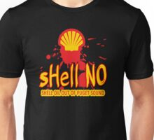 SHELL NO - Tell Shell to get Out of Puget Sound Unisex T-Shirt
