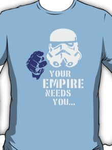 your empire need you T-Shirt