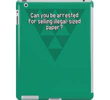 Can you be arrested for selling illegal-sized paper? iPad Case/Skin