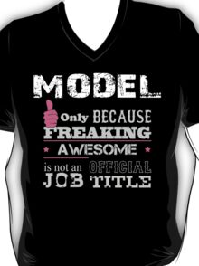 Model Only Because Freaking Awesome Is Not An Official Job Title - Tshirts T-Shirt