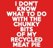 I don't know what to do with the chunky bits of my recycled meat pie Kids Clothes