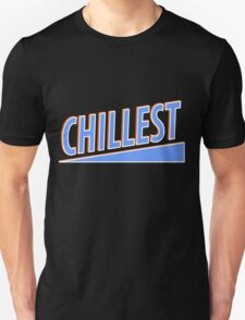Chillest Unisex T-Shirt