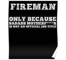 fireman only because badaas mother is not an official job title Poster