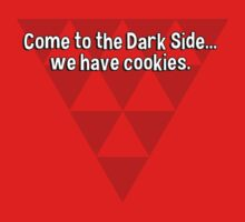 Come to the Dark Side... we have cookies. T-Shirt