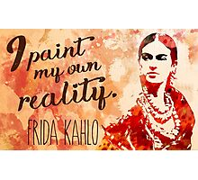 I paint my own reality Frida Kahlo quote Photographic Print