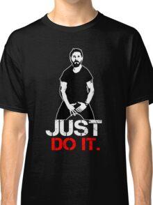 Shia Labeouf Motivation Classic T-Shirt