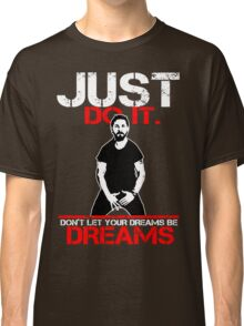 Shia Labeouf Dreams (Black Version) Classic T-Shirt