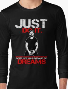 Shia Labeouf Dreams (Black Version) Long Sleeve T-Shirt