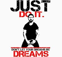 Shia Labeouf Dreams (White Version) Unisex T-Shirt