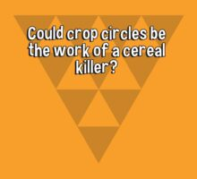 Could crop circles be the work of a cereal killer? by margdbrown