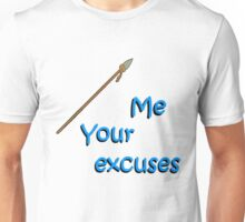 Spear Me Your Excuses Unisex T-Shirt