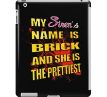Borderlands - My Siren's name is BRICK iPad Case/Skin