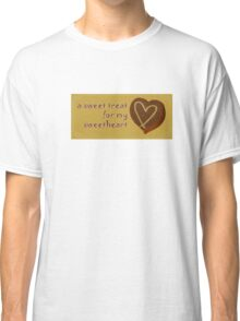 a sweet treat for my sweetheart Classic T-Shirt