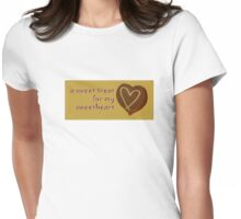 a sweet treat for my sweetheart Womens Fitted T-Shirt