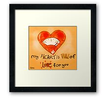 My Heart is Full of Love  Framed Print