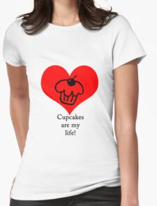 Cupcakes are my life! T-Shirt