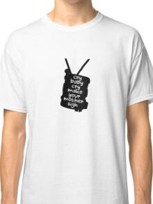 Engaging The Cry Baby Classic T-Shirt