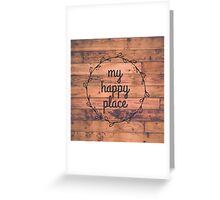 My Happy Place // Happy Inspirational Quote Greeting Card