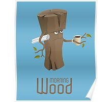 Angry morning wood with coffee Poster