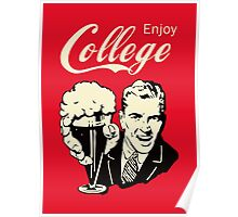 Retro Humor - Enjoy Your College Life Poster