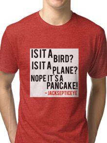 Is it a bird is it a plane no it's a pancake quote by jacksepticeye  Tri-blend T-Shirt