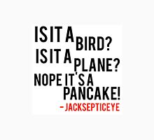 Is it a bird is it a plane no it's a pancake quote by jacksepticeye  Unisex T-Shirt