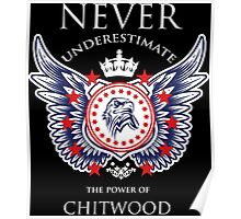 Never Underestimate The Power Of Chitwood - Tshirts & Accessories Poster