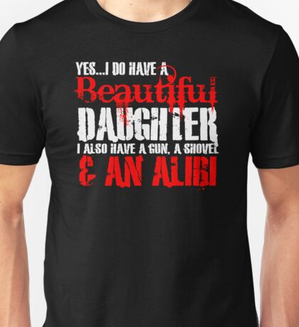 I have a Gun, Don't Touch my Daughter Funny T-Shirt & Hoodies Unisex T-Shirt