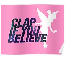 Clap if you Believe // Tinkerbell Poster