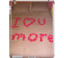 I love you more! iPad Case/Skin