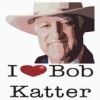 I heart Bob Katter by Cathie Tranent