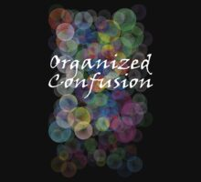 Organized Confusion Tee by tdoes