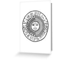 sun & moon; we live by the sun we feel by the moon Greeting Card