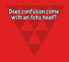 Does confusion come with an itchy head? by margdbrown