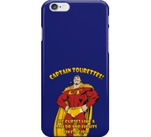 Captain tourettes he curses like a sailor and fights like a girl iPhone Case/Skin