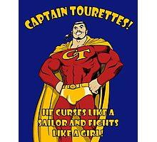 Captain tourettes he curses like a sailor and fights like a girl Photographic Print