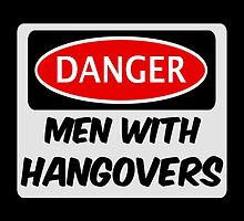 MEN WITH HANGOVERS, FUNNY FAKE SAFETY SIGN SIGNAGE by DangerSigns