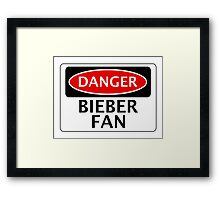 DANGER BIEBER FAN FAKE FUNNY SAFETY SIGN SIGNAGE Framed Print