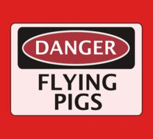 DANGER FLYING PIGS, FUNNY FAKE SAFETY SIGN One Piece - Short Sleeve