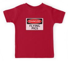 DANGER FLYING PIGS, FUNNY FAKE SAFETY SIGN Kids Tee