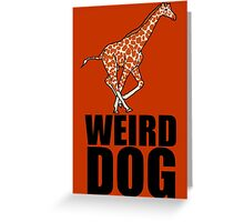 Weird Dog Greeting Card