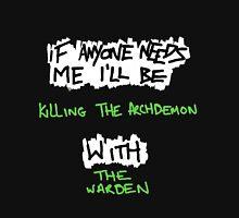 If Anyone Needs Me - The Warden Unisex T-Shirt