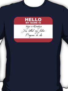 Hello My Name Is Inigo T-Shirt