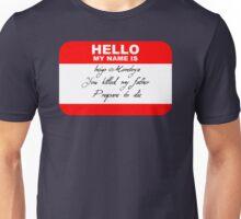 Hello My Name Is Inigo Unisex T-Shirt