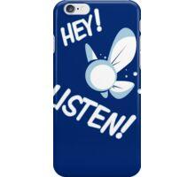 Hey Listen ! iPhone Case/Skin