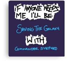 If Anyone Needs Me - Shepard Canvas Print