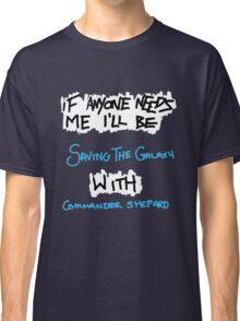 If Anyone Needs Me - Shepard Classic T-Shirt