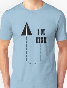 I m High T-Shirt